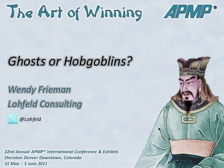 Ghosts or Hobgoblins?<br />Wendy Frieman<br />Lohfeld Consulting<br />@Lohfeld<br />