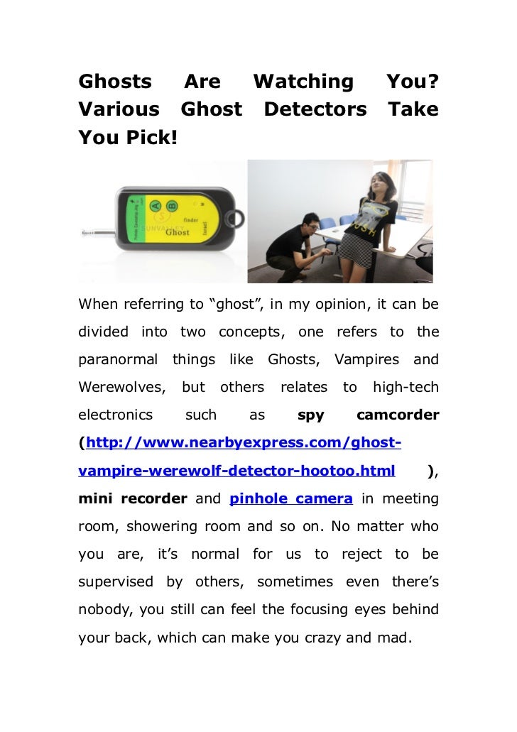 Ghosts    Are Watching                            You?Various Ghost Detectors                           TakeYou Pick!When ...