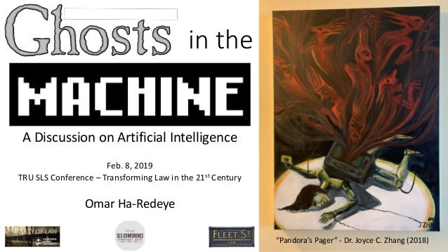 in the A Discussion on Artificial Intelligence Feb. 8, 2019 TRU SLS Conference – Transforming Law in the 21st Century Omar...