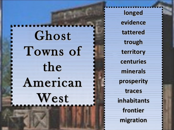 longed             evidence             tattered Ghost         troughTowns of     territory            centuries  the     ...