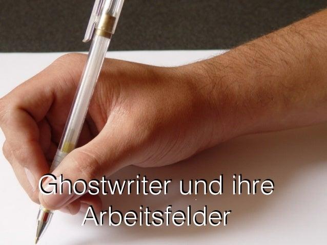 Ghostwriter und ihre Arbeitsfelder