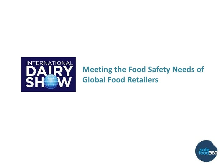Meeting the Food Safety Needs of Global Food Retailers<br />