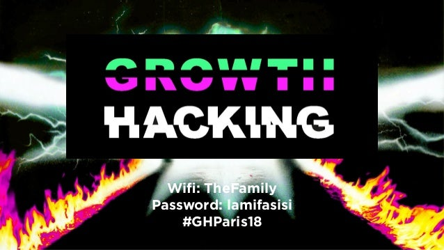Wifi: TheFamily Password: lamifasisi #GHParis18