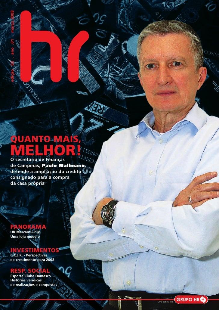 edição .02 . ano .01 . março.2008     QUANTO MAIS, MELHOR! O secretário de Finanças de Campinas, Paulo Mallmann, defende a...