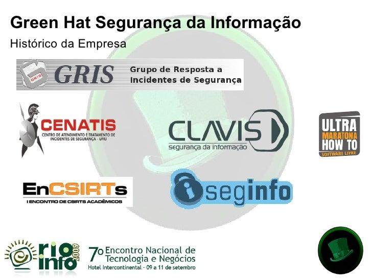 Green Hat Segurança da Informação Histórico da Empresa