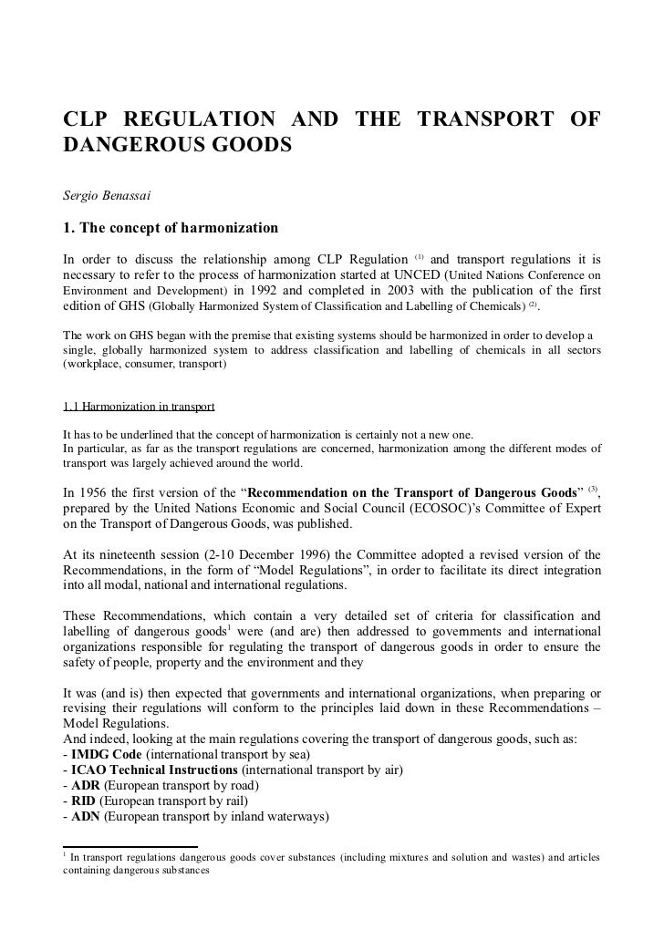 CLP REGULATION AND THE TRANSPORT OFDANGEROUS GOODSSergio Benassai1. The concept of harmonizationIn order to discuss the re...