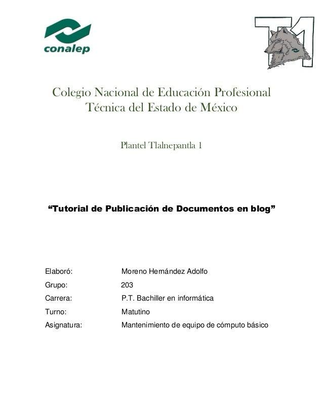 """Colegio Nacional de Educación Profesional Técnica del Estado de México Plantel Tlalnepantla 1 """"Tutorial de Publicación de ..."""