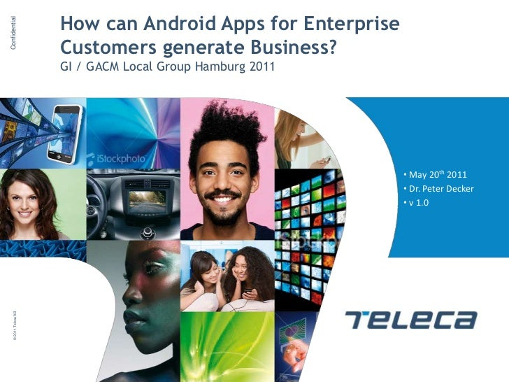 How can Android Apps for EnterpriseConfidential                        Customers generate Business?                       ...
