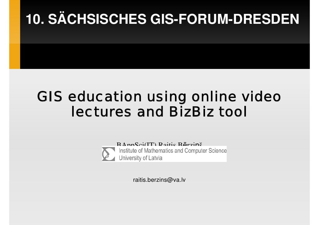 10. SÄCHSISCHES GIS-FORUM-DRESDEN GIS education using online video     lectures and BizBiz tool           BAppSci(IT) Rait...