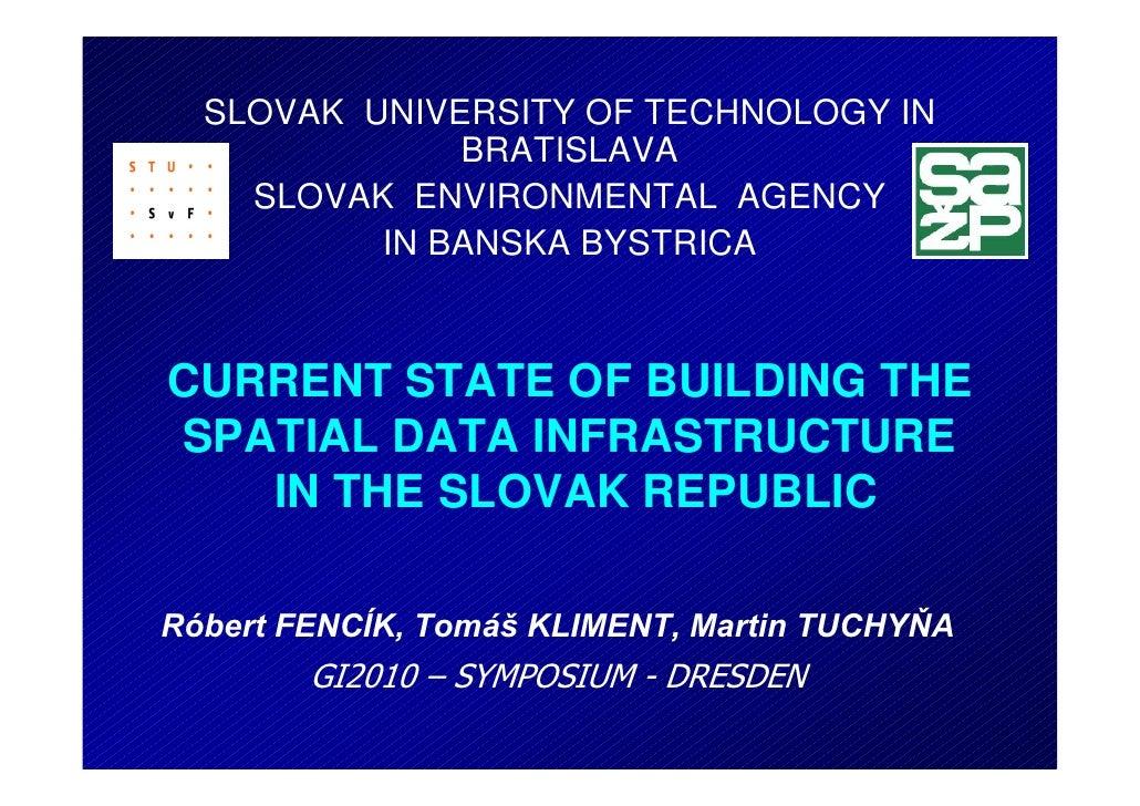 SLOVAK UNIVERSITY OF TECHNOLOGY IN              BRATISLAVA    SLOVAK ENVIRONMENTAL AGENCY          IN BANSKA BYSTRICACURRE...