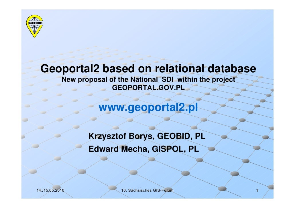 Geoportal2 based on relational database            New proposal of the National SDI within the project                    ...