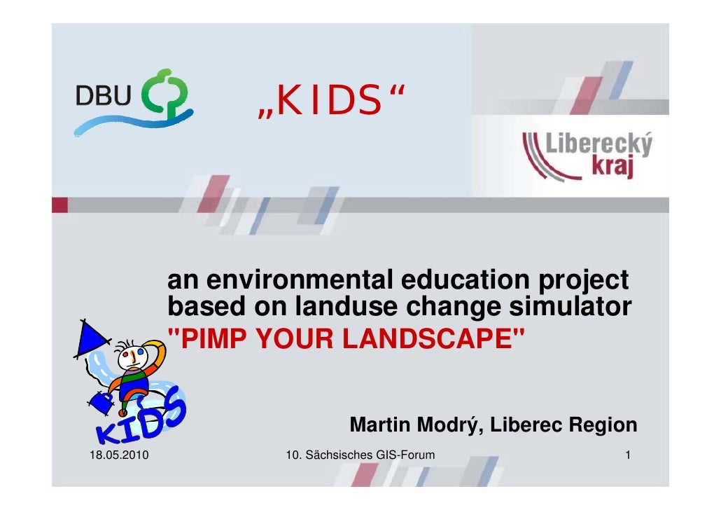 """KIDS""             an environmental education project             based on landuse change simulator             ""PIMP YOUR..."