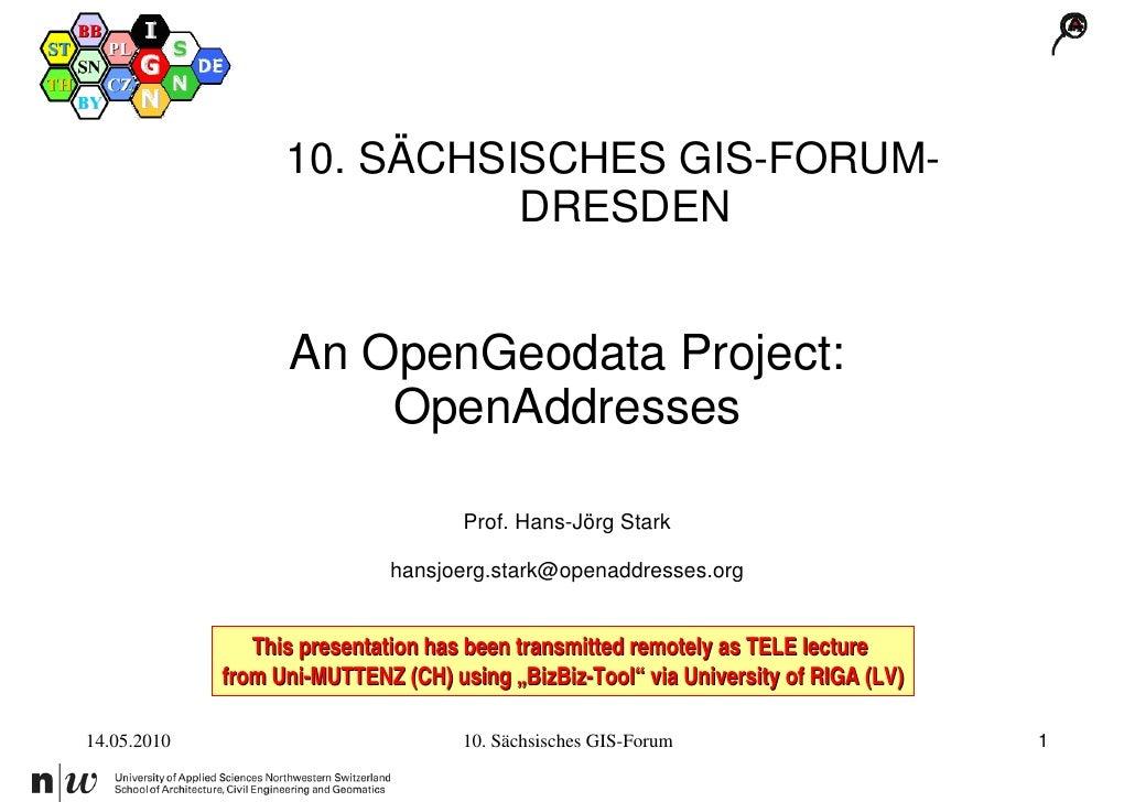 10. SÄCHSISCHES GIS-FORUM-                             DRESDEN                   An OpenGeodata Project:                  ...