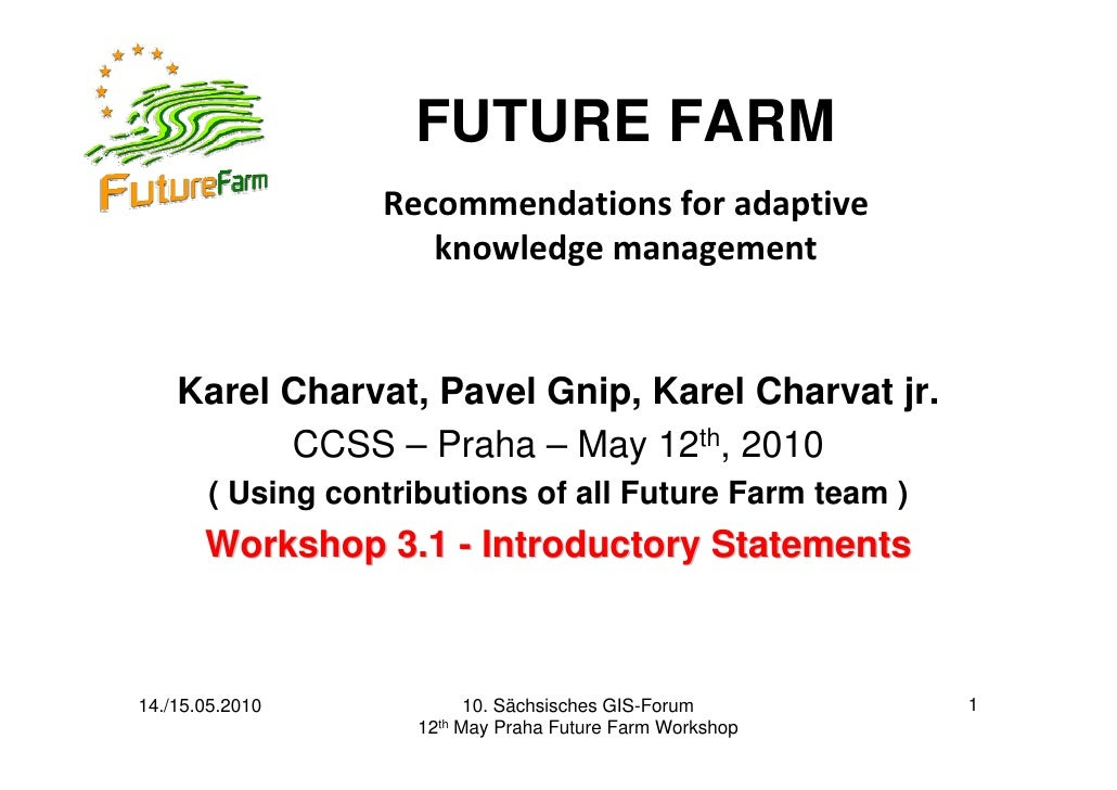 FUTURE FARM                  Recommendations for adaptive                      knowledge management    Karel Charvat, Pave...