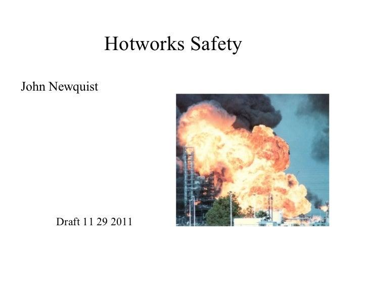 Hotworks Safety <ul><li>John Newquist </li></ul>Draft 11 29 2011