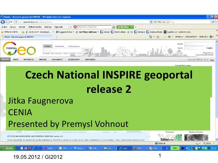 Czech National INSPIRE geoportal                release 2Jitka FaugnerovaCENIAPresented by Premysl Vohnout 19.05.2012 / GI...