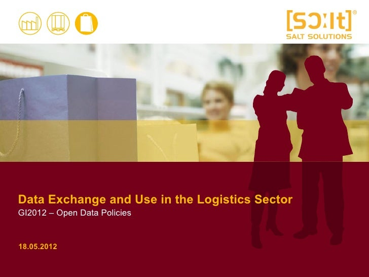 Data Exchange and Use in the Logistics SectorGI2012 – Open Data Policies18.05.2012