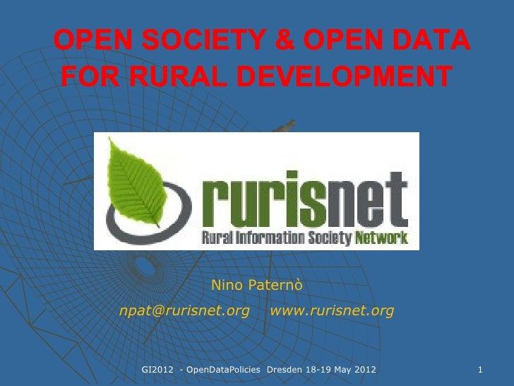 OPEN SOCIETY & OPEN DATAFOR RURAL DEVELOPMENT                   Nino Paternò   npat@rurisnet.org           www.rurisnet.or...