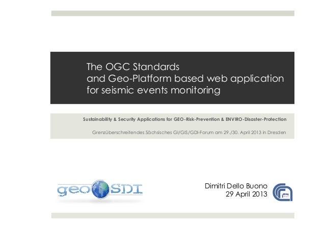 The OGC Standardsand Geo-Platform based web applicationfor seismic events monitoringSustainability & Security Applications...