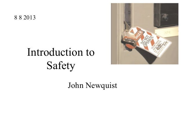 Introduction to Safety John Newquist 8 8 2013