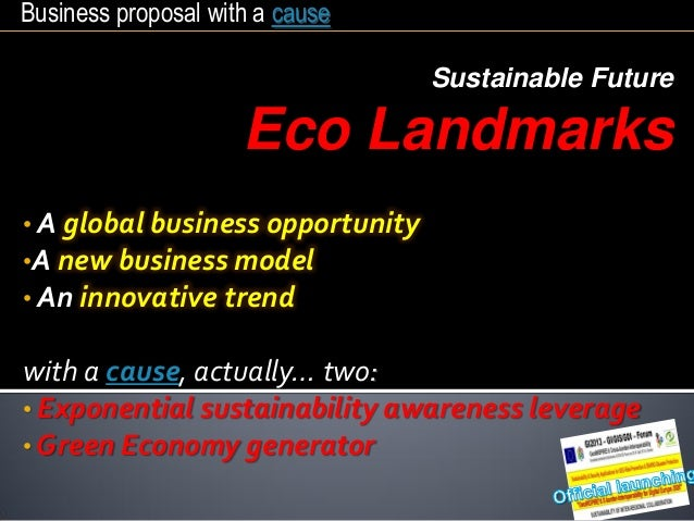 • A global business opportunity•A new business model• An innovative trendwith a cause, actually… two:• Exponential sustain...