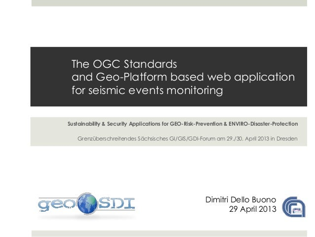 The OGC Standardsand Geo-Platform based web applicationfor seismic events monitoringSustainability & Security Applications...
