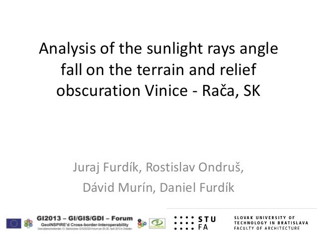 Analysis of the sunlight rays anglefall on the terrain and reliefobscuration Vinice - Rača, SKJuraj Furdík, Rostislav Ondr...