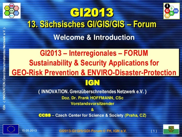 IGN-(INNOVATION.GrenzüberschreitendesNetzwerke.V.)-GI2013-GI/GIS/GDI-Forum © FH, IGN e.V.GI2013 – Interregionales – FORUMS...