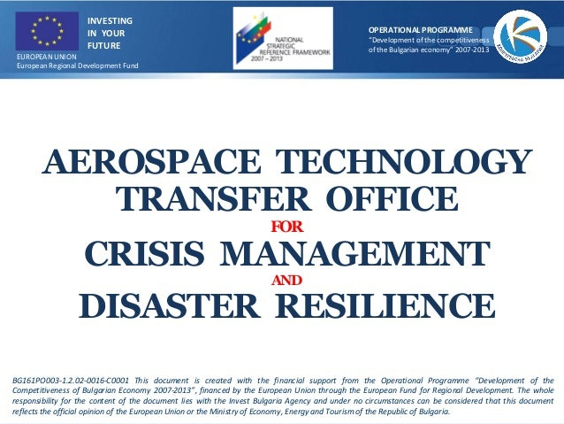 AEROSPACE TECHNOLOGYTRANSFER OFFICEFORCRISIS MANAGEMENTANDDISASTER RESILIENCEBG161PO003-1.2.02-0016-C0001 This document is...