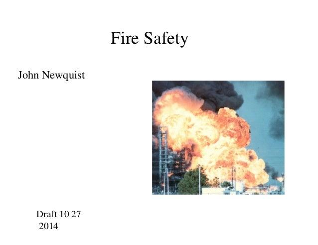 Fire Safety  John Newquist  Draft 10 27  2014