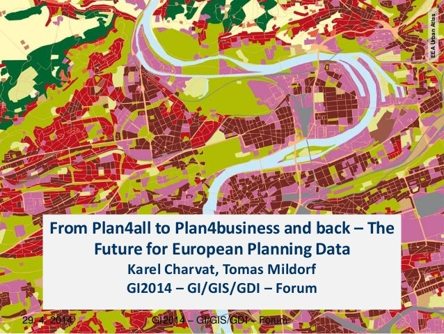 From Plan4all to Plan4business and back – The Future for European Planning Data Karel Charvat, Tomas Mildorf GI2014 – GI/G...