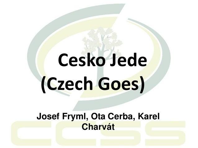 Cesko Jede (Czech Goes) Josef Fryml, Ota Cerba, Karel Charvát