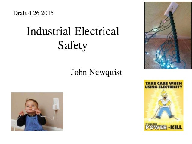 Industrial Electrical Safety John Newquist Draft 4 26 2015