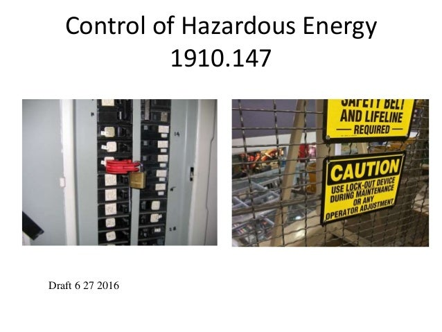 Control of Hazardous Energy 1910.147 Draft 6 27 2016