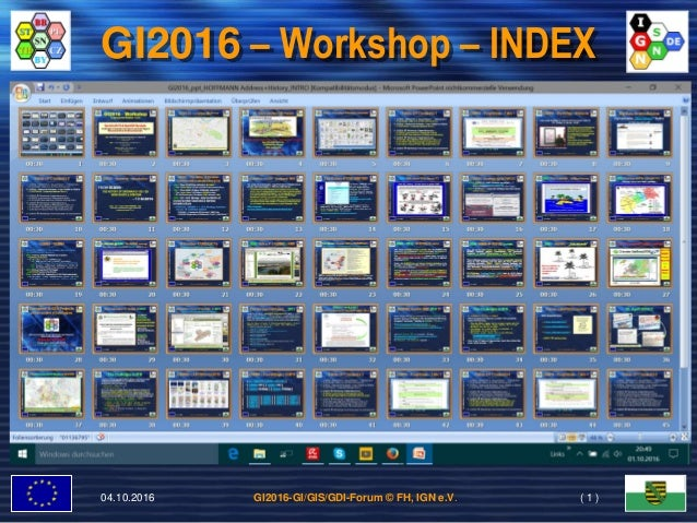 GI2016-GI/GIS/GDI-Forum © FH, IGN e.V. IGN-(INNOVATION.GrenzüberschreitendesNetzwerke.V.)- GI2016 – Workshop – INDEX 04.10...