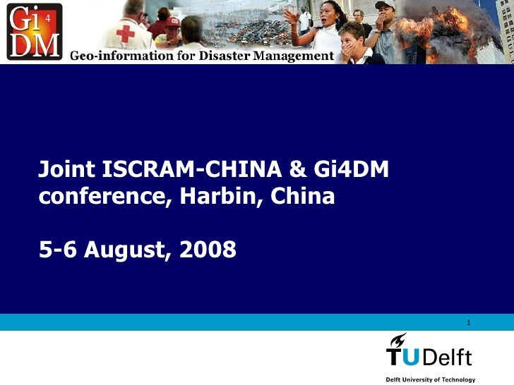 Joint ISCRAM-CHINA & Gi4DM conference, Harbin, China 5-6 August, 2008