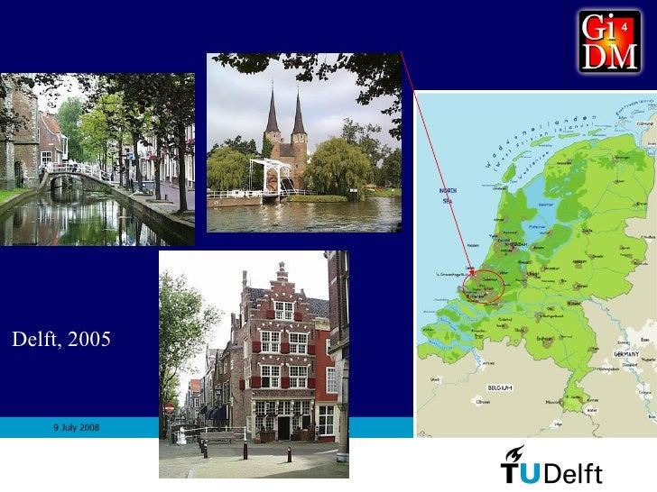 Delft, 2005