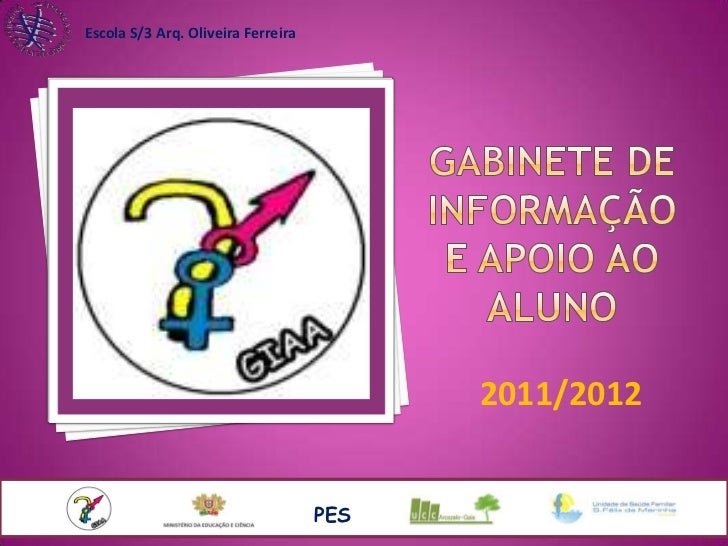 Escola S/3 Arq. Oliveira Ferreira                                          2011/2012                                    PES