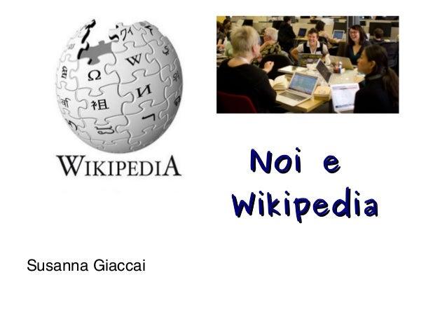 Noi eNoi eWikipediaWikipediaSusanna Giaccai