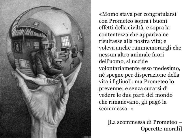 «Momo stava per congratularsi con Prometeo sopra i buoni effetti della civiltà, e sopra la contentezza che appariva ne ris...