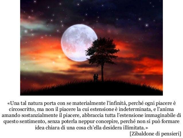 «Una tal natura porta con se materialmente l'infinità, perché ogni piacere è circoscritto, ma non il piacere la cui estens...