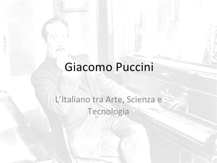 Giacomo Puccini L'Italiano tra Arte, Scienza e Tecnologia