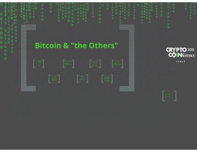 Crypto Coinference 2018 - Dal bitcoin, ad Ethereum, dagli smart contract al lighting network. Differenti blockchain a con...