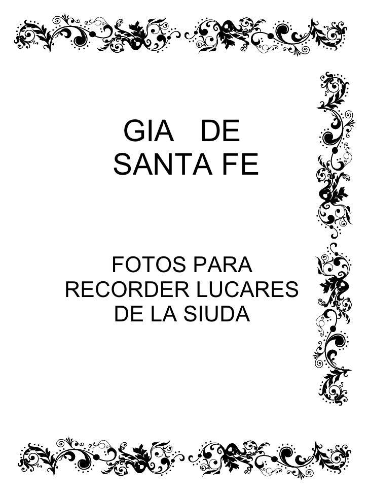 GIA  DE  SANTA FE FOTOS PARA RECORDER LUCARES DE LA SIUDA