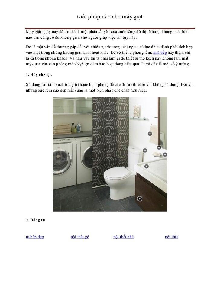 Giải pháp nào cho máy giặtMáy giặt ngày nay đã trở thành một phần tất yếu của cuộc sống đô thị. Nhưng không phải lúcnào bạ...