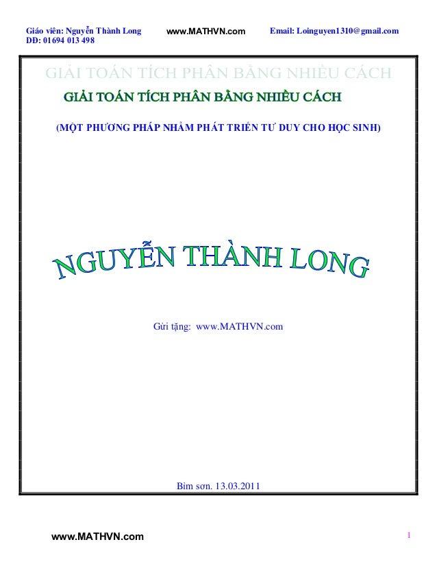 Giáo viên: Nguyễn Thành Long Email: Loinguyen1310@gmail.com DĐ: 01694 013 498 1 (MỘT PHƯƠNG PHÁP NHẰM PHÁT TRIỂN TƯ DUY CH...