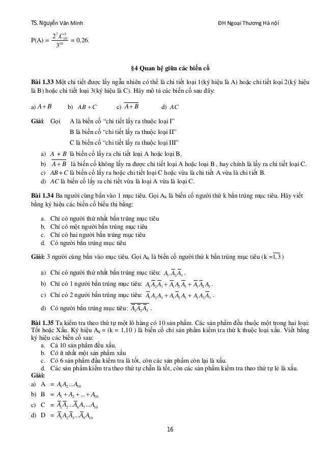 TS. Nguyễn Văn Minh ĐH Ngoại Thương Hà nội 16 P(A) = 7 3 10 10 2 . 3 C = 0,26. §4 Quan hệ giữa các biến cố Bài 1.33 Một ch...