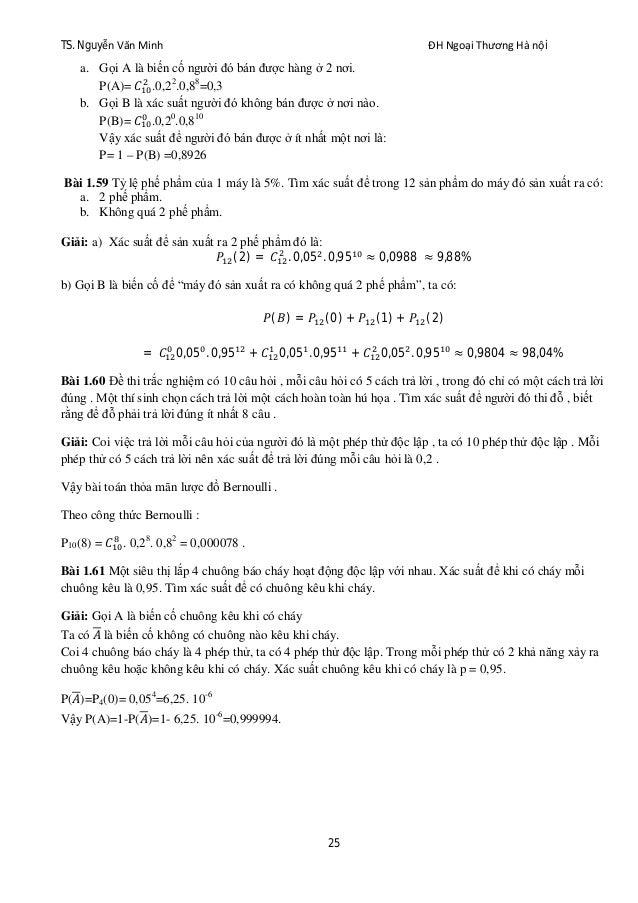 TS. Nguyễn Văn Minh ĐH Ngoại Thương Hà nội 25 a. Gọi A là biến cố người đó bán được hàng ở 2 nơi. P(A)= .0,22 .0,88 =0,3 ...
