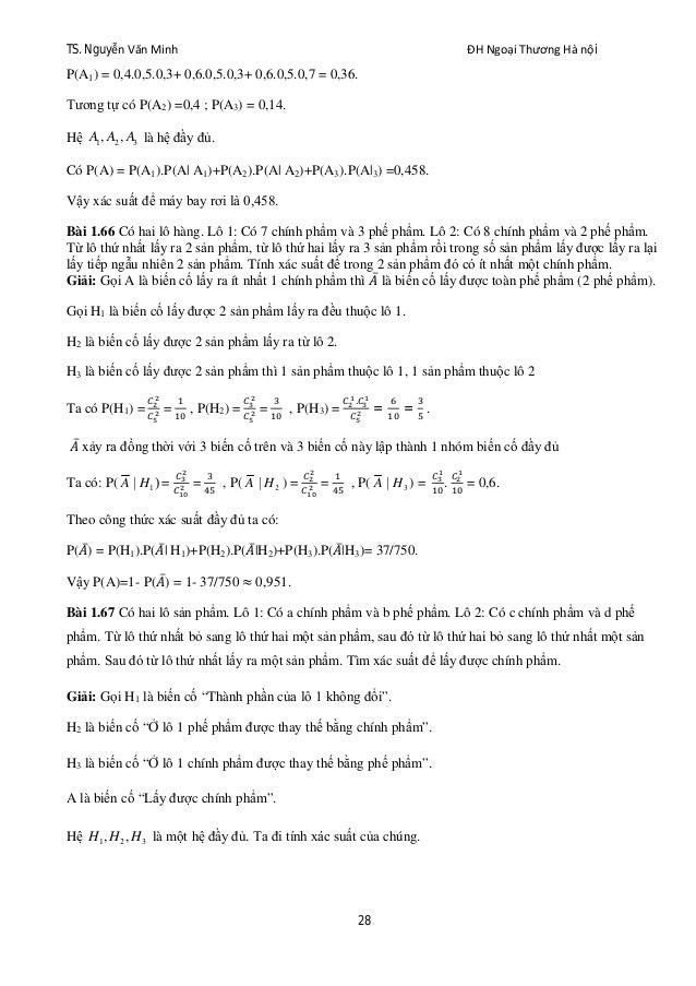 TS. Nguyễn Văn Minh ĐH Ngoại Thương Hà nội 28 P(A1) = 0,4.0,5.0,3+ 0,6.0,5.0,3+ 0,6.0,5.0,7 = 0,36. Tương tự có P(A2) =0,4...