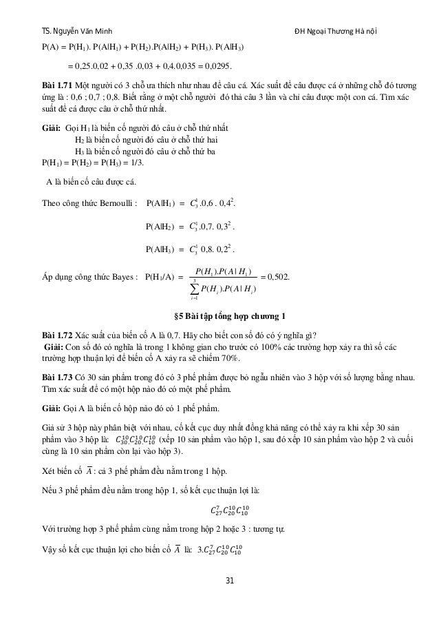 TS. Nguyễn Văn Minh ĐH Ngoại Thương Hà nội 31 P(A) = P(H1). P(A|H1) + P(H2).P(A|H2) + P(H3). P(A|H3) = 0,25.0,02 + 0,35 .0...